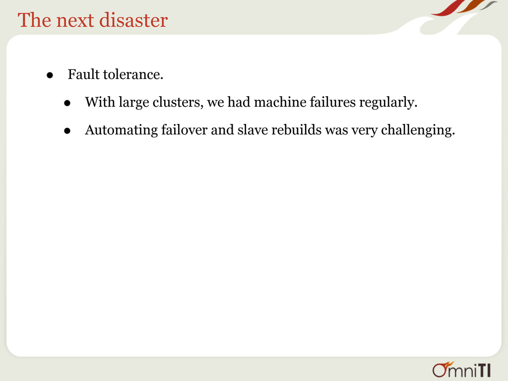 The next disaster • Fault tolerance. • With lar...
