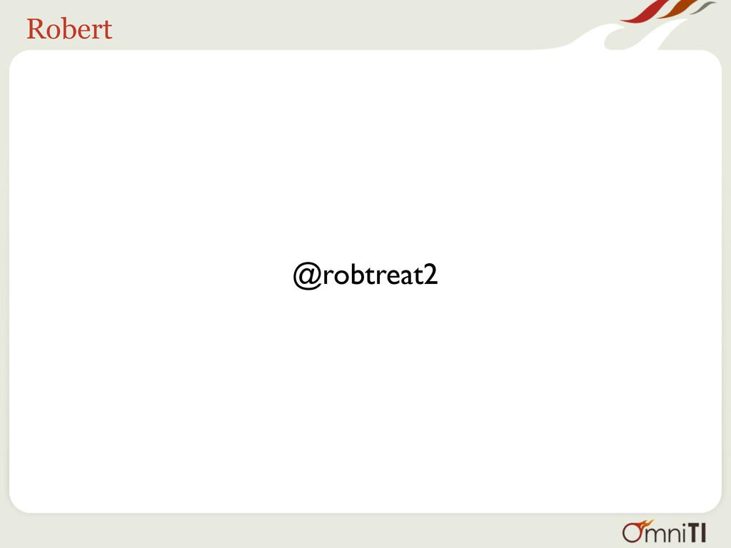 Robert @robtreat2