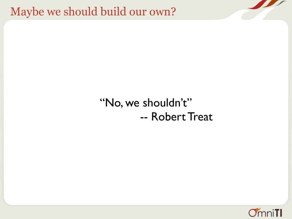 "Maybe we should build our own? ""No, we shouldn'..."