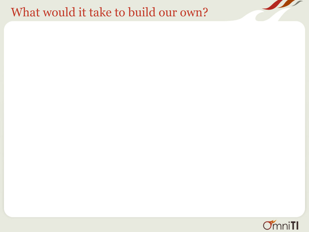 What would it take to build our own?