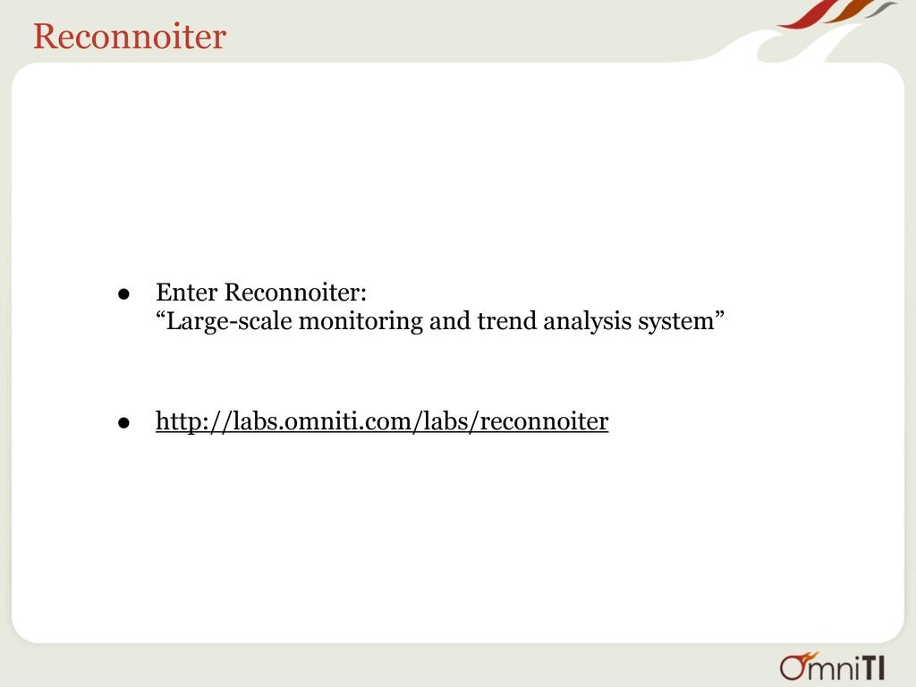 "Reconnoiter • Enter Reconnoiter: ""Large-scale m..."