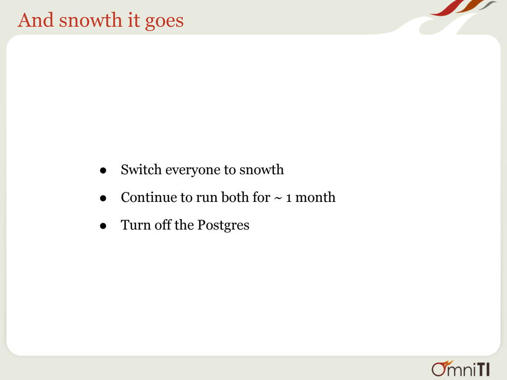 And snowth it goes • Switch everyone to snowth ...