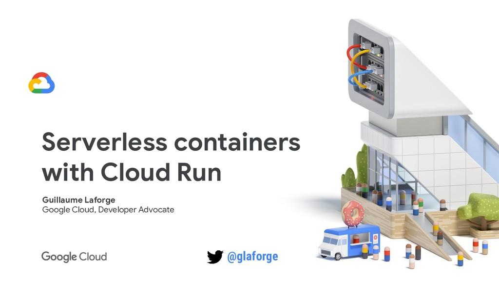 Guillaume Laforge Google Cloud, Developer Advoc...