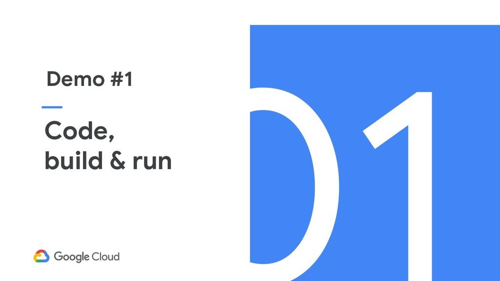 Code, build & run Demo #1