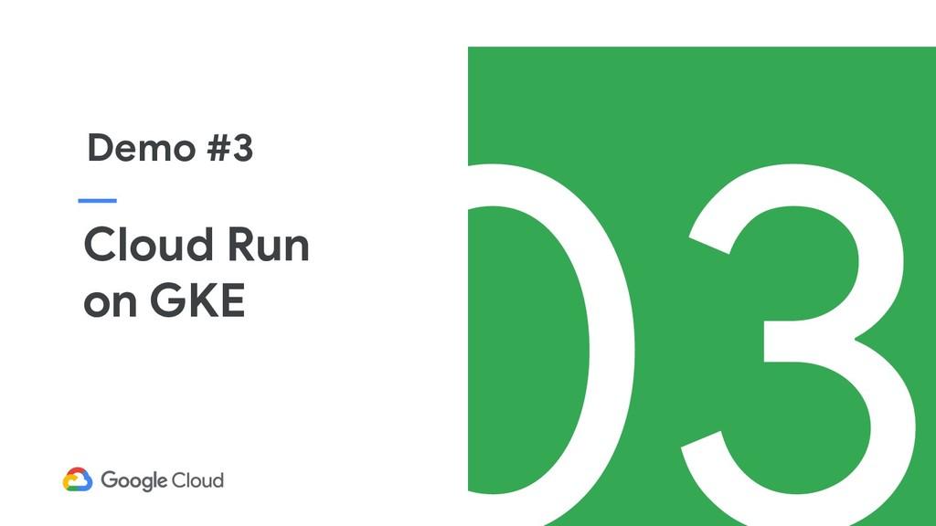 Cloud Run on GKE Demo #3