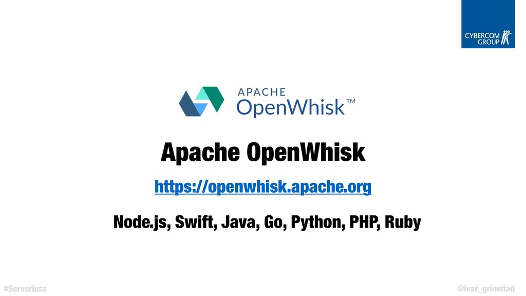 @ivar_grimstad #Serverless Apache OpenWhisk htt...