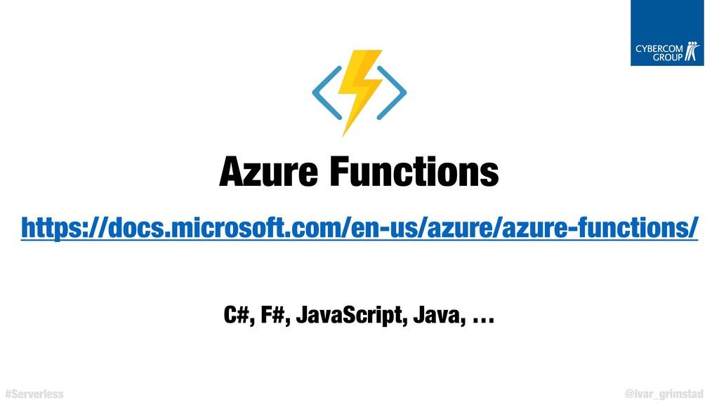 @ivar_grimstad #Serverless Azure Functions http...