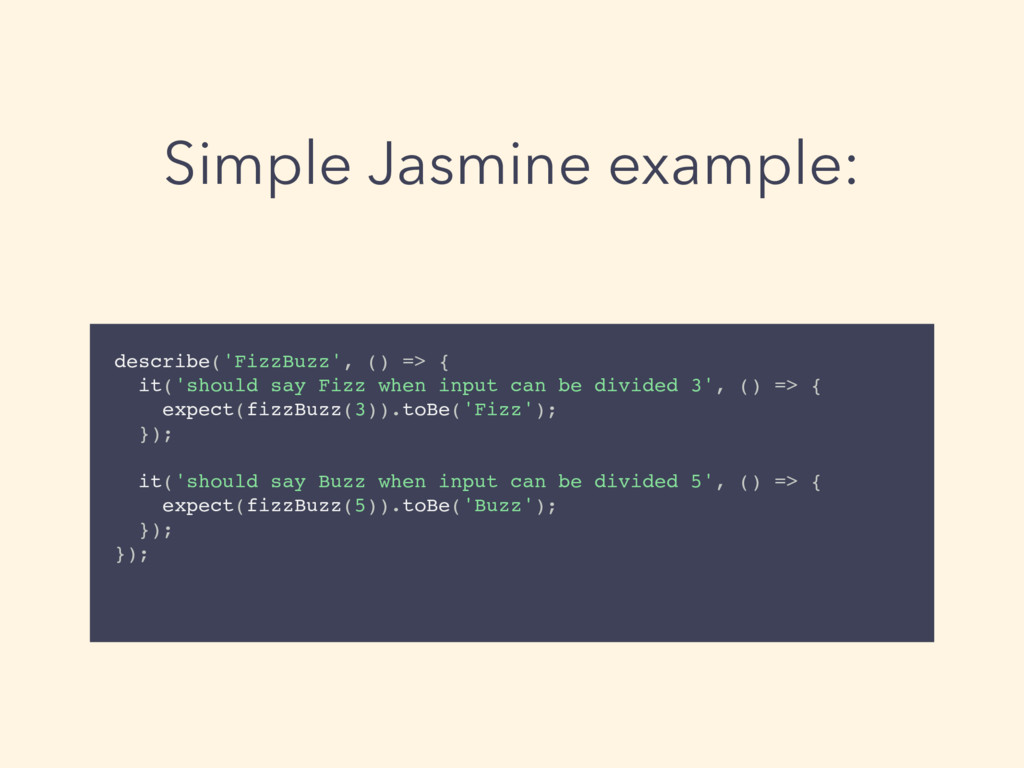 Simple Jasmine example: describe('FizzBuzz', ()...