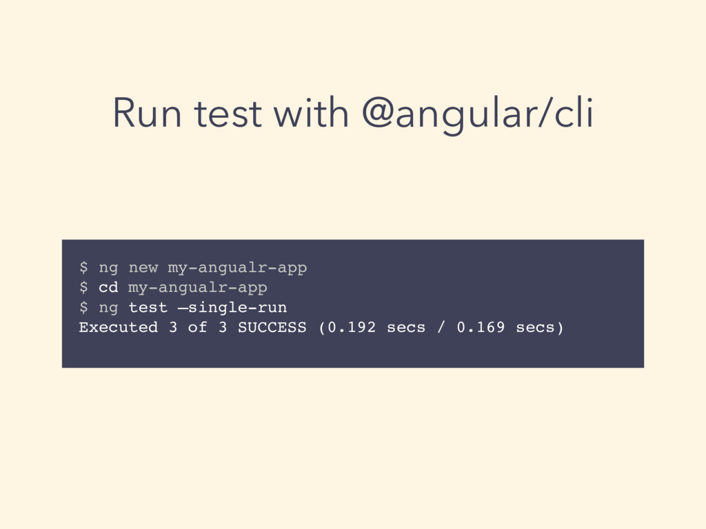 Run test with @angular/cli $ ng new my-angualr-...