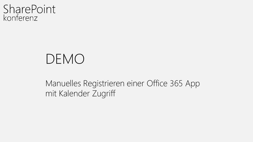 DEMO Manuelles Registrieren einer Office 365 Ap...