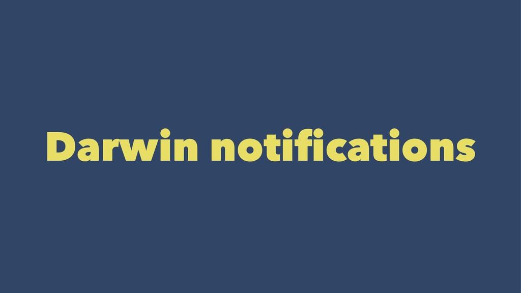 Darwin notifications