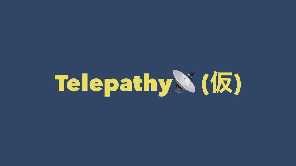 Telepathy (Ծ)