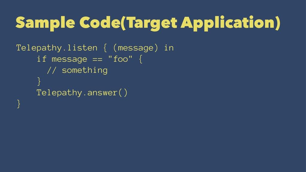 Sample Code(Target Application) Telepathy.liste...