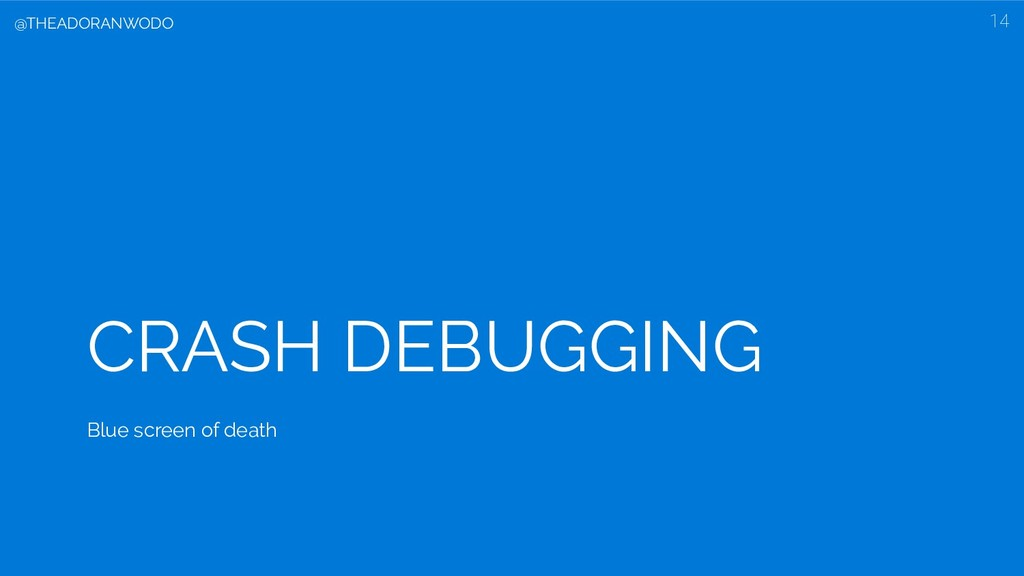 CRASH DEBUGGING Blue screen of death 14 @THEADO...
