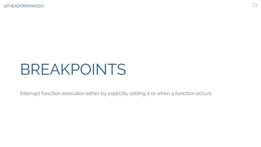 BREAKPOINTS 23 Interrupt function execution eit...