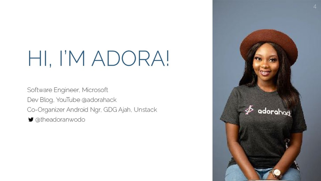 HI, I'M ADORA! Software Engineer, Microsoft Dev...