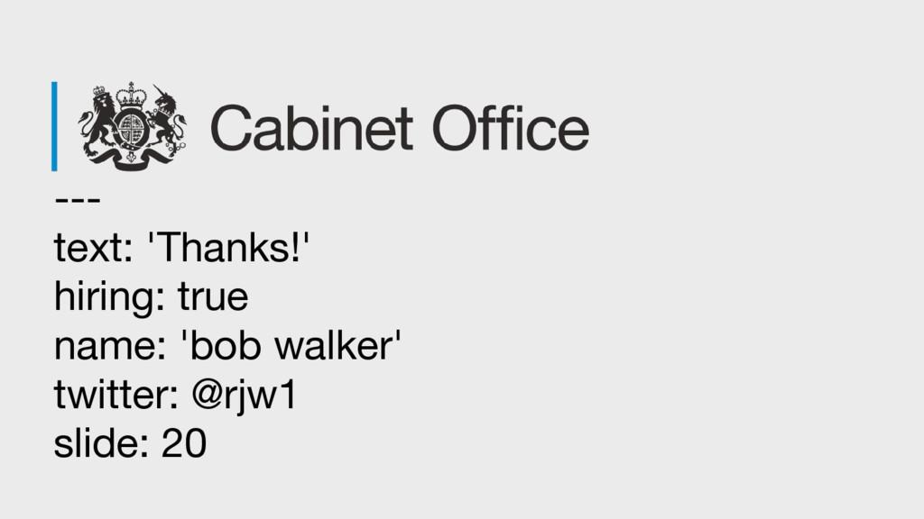 --- text: 'Thanks!' hiring: true name: 'bob wal...
