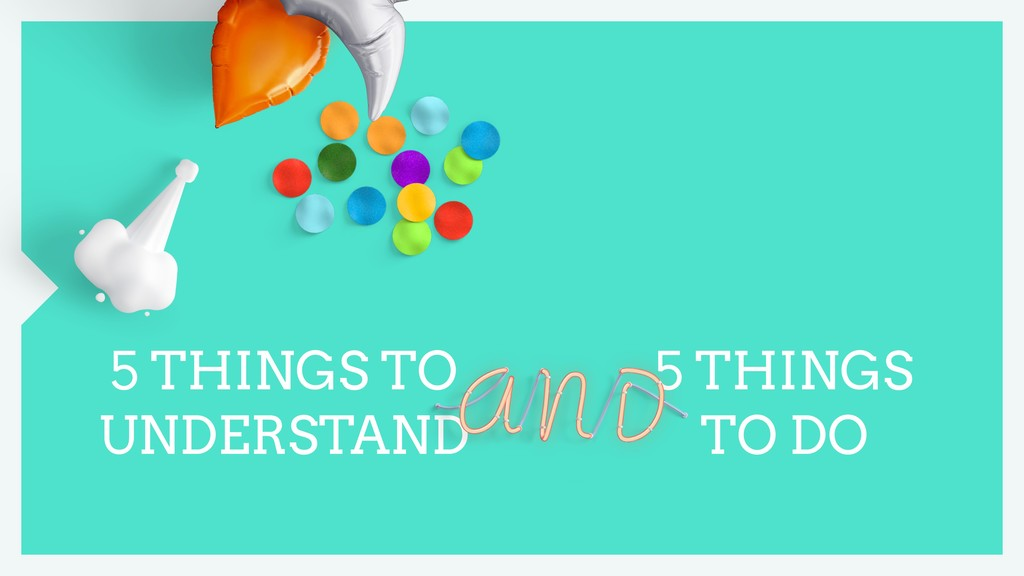 5 THINGS TO UNDERSTAND 5 THINGS