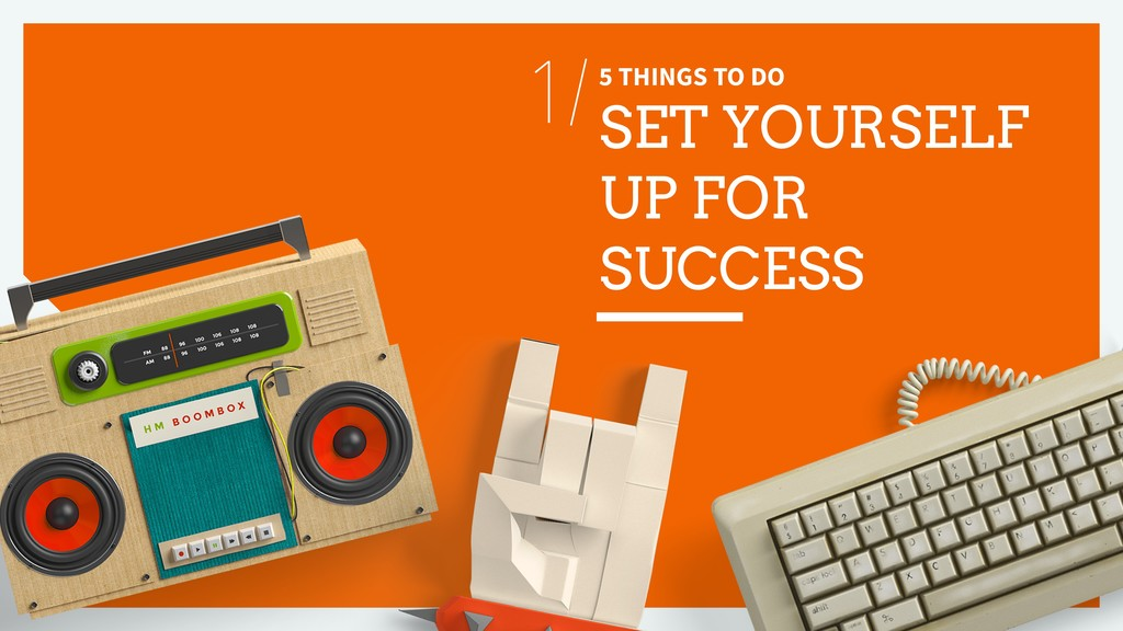 5 THINGS TO DO SET YOURSELF UP FOR SUCCESS 1/