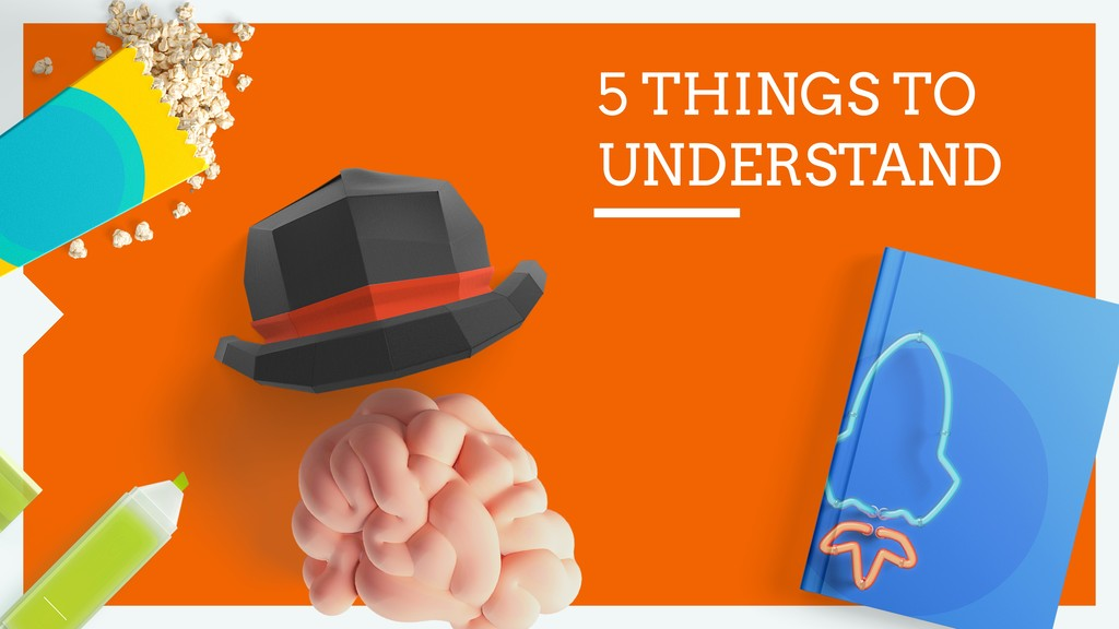 5 THINGS TO UNDERSTAND