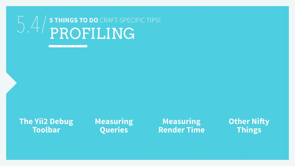 5 THINGS TO DO CRAFT-SPECIFIC TIPS! PROFILING T...