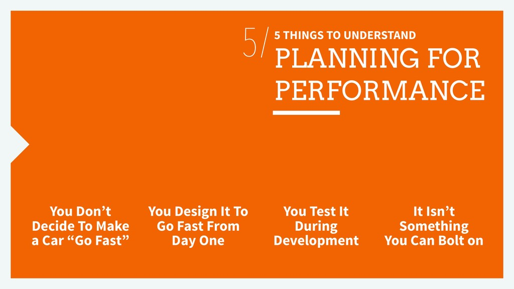 5 THINGS TO UNDERSTAND PLANNING FOR PERFORMANCE...
