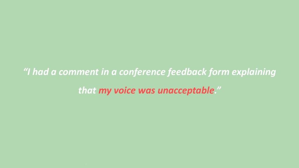 """""""I had a comment in a conference feedback form ..."""