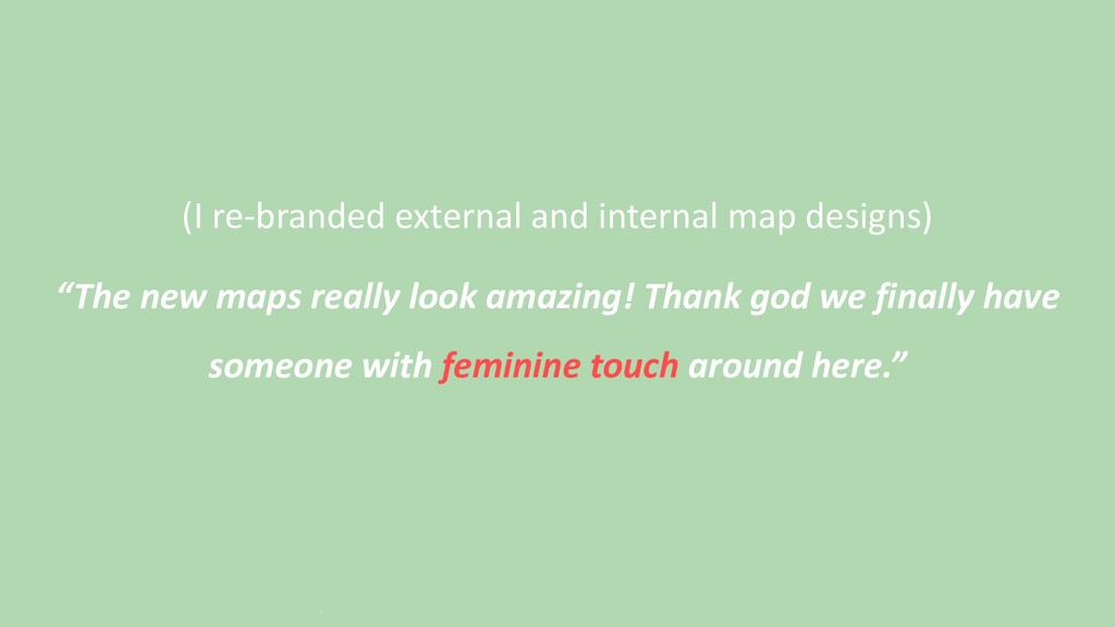 (I re-branded external and internal map designs...