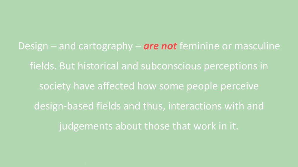 Design – and cartography – are not feminine or ...