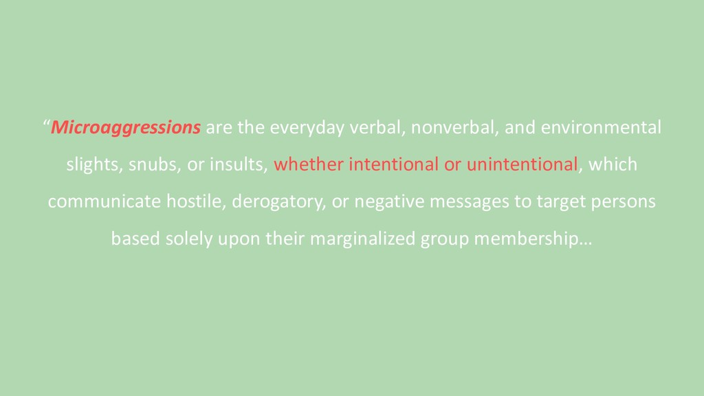"""""""Microaggressions are the everyday verbal, nonv..."""