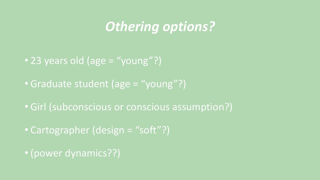 """Othering options? • 23 years old (age = """"young""""..."""