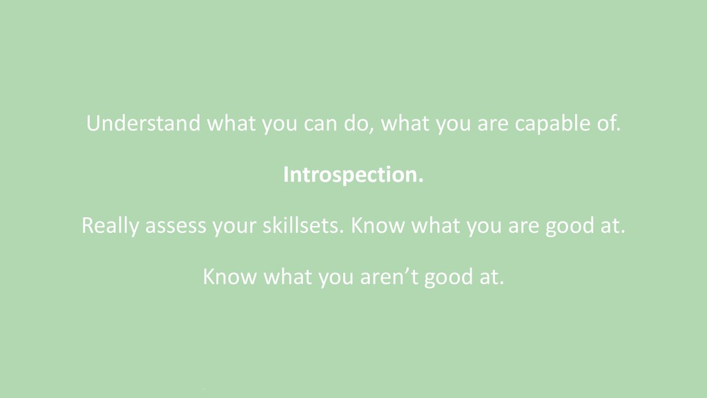 Understand what you can do, what you are capabl...
