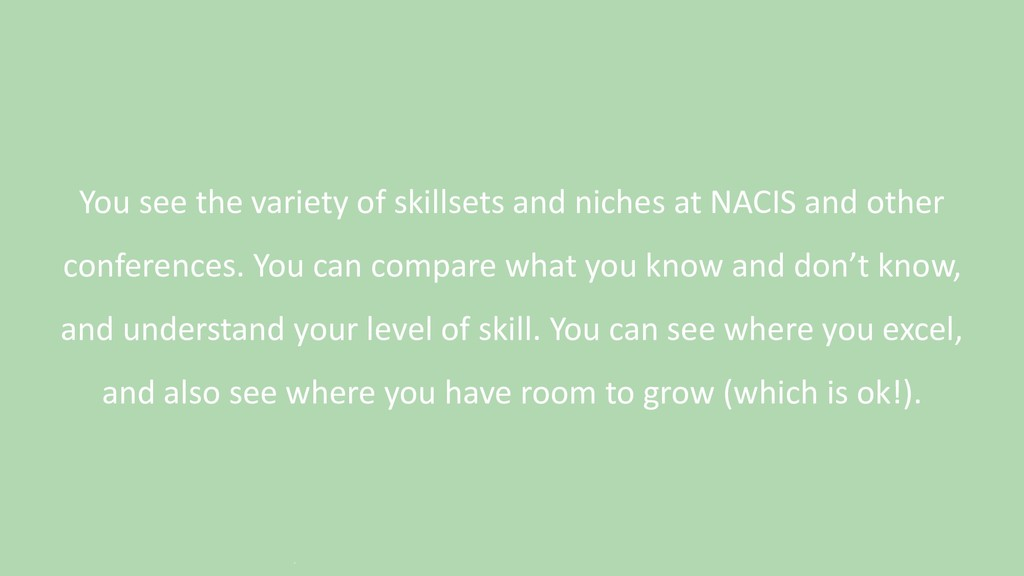 You see the variety of skillsets and niches at ...