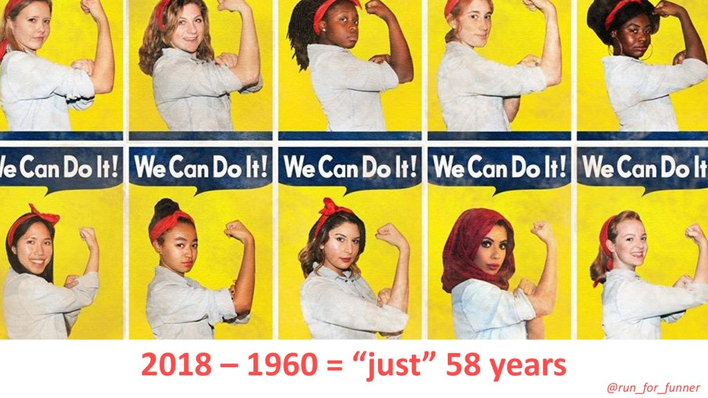 """2018 – 1960 = """"just"""" 58 years @run_for_funner"""