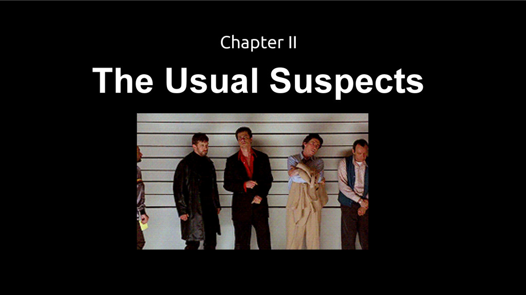 The Usual Suspects Chapter II