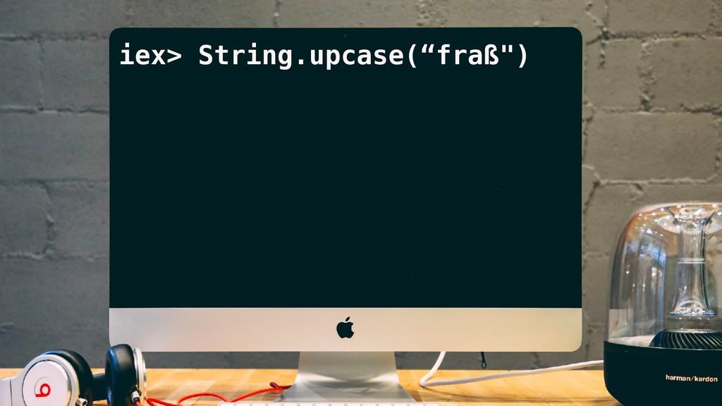 "iex> String.upcase(""fraß"")"