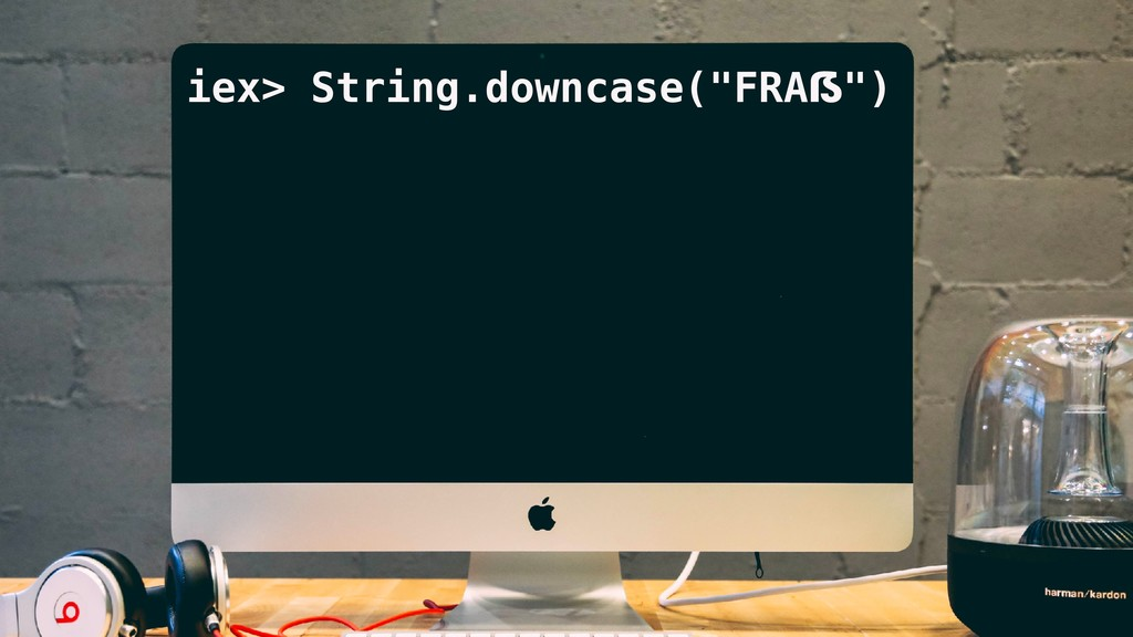 "iex> String.downcase(""FRAẞ"")"