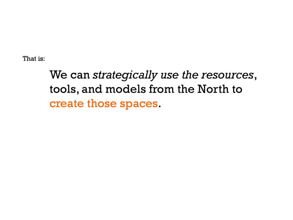 We can strategically use the resources, tools, ...