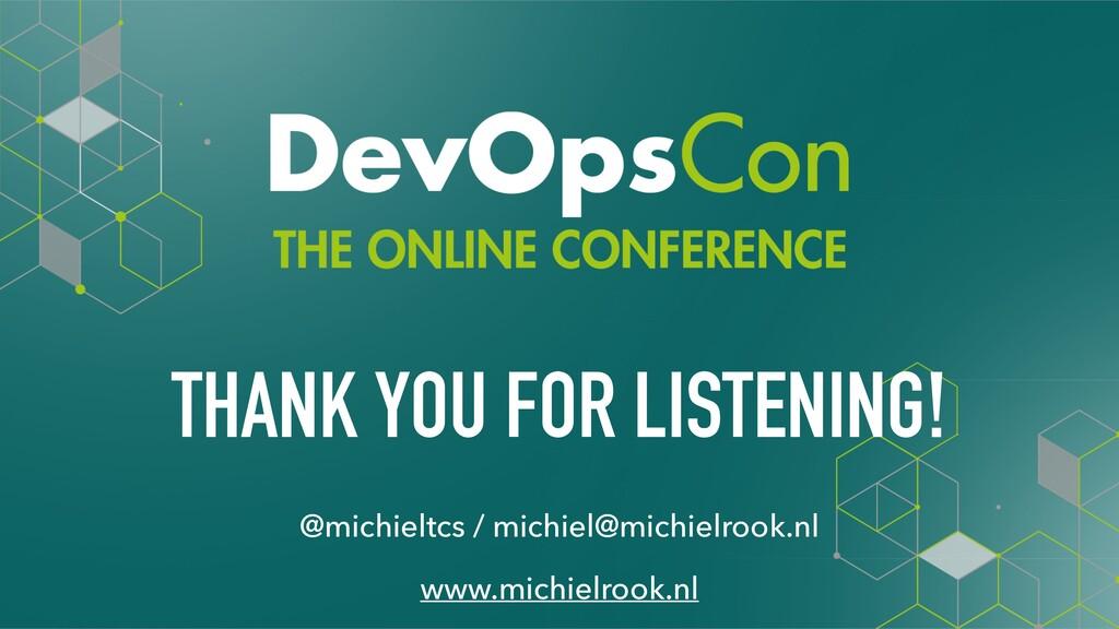 @michieltcs THANK YOU FOR LISTENING! @michieltc...