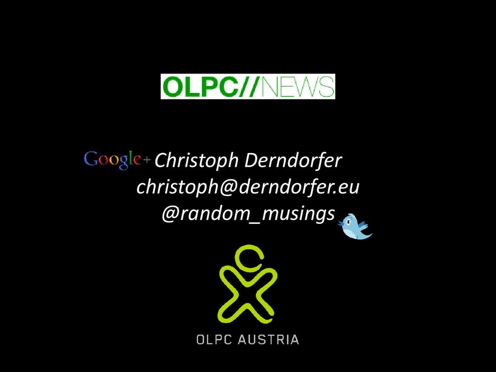 Christoph Derndorfer christoph@derndorfer.eu @r...