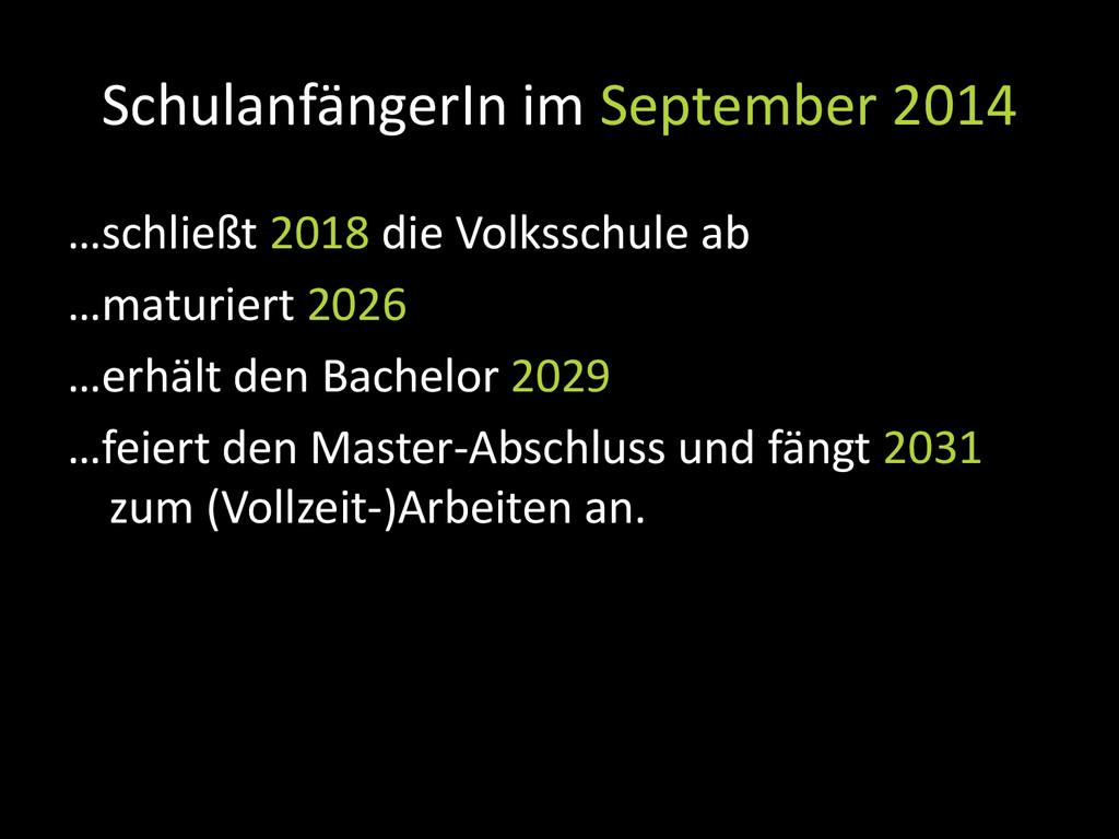 SchulanfängerIn im September 2014 …schließt 201...