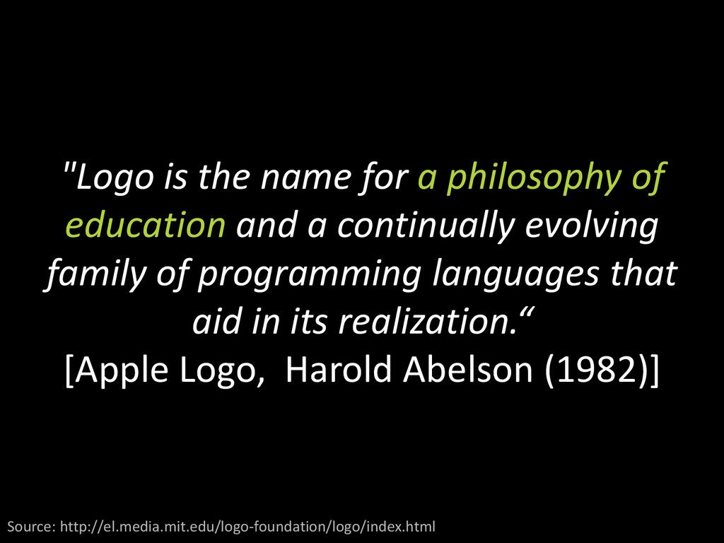 """Logo is the name for a philosophy of education..."