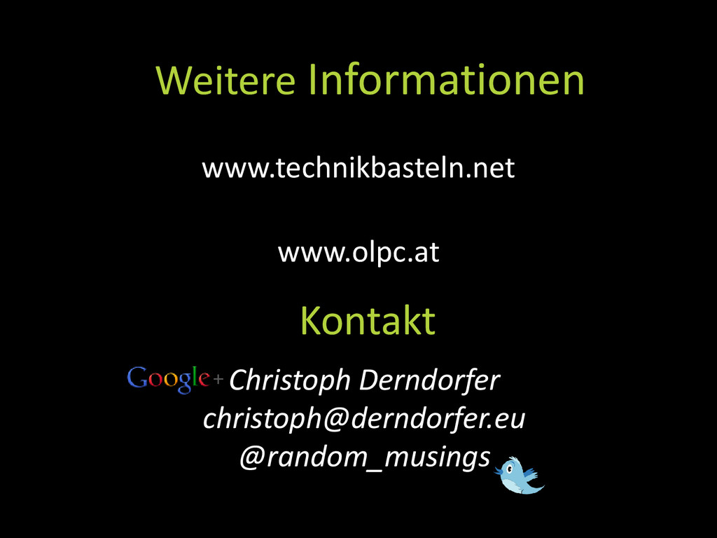 Kontakt www.technikbasteln.net www.olpc.at Weit...