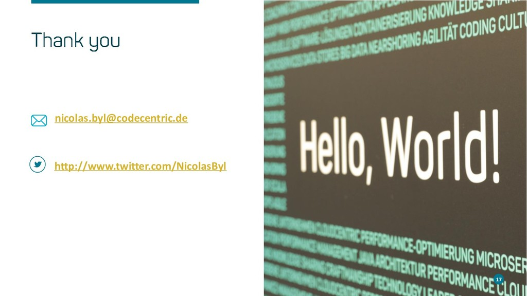 17 nicolas.byl@codecentric.de 17 http://www.twi...