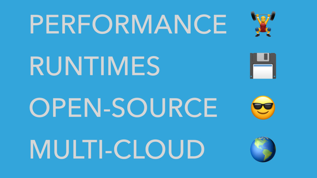 PERFORMANCE RUNTIMES OPEN-SOURCE MULTI-CLOUD