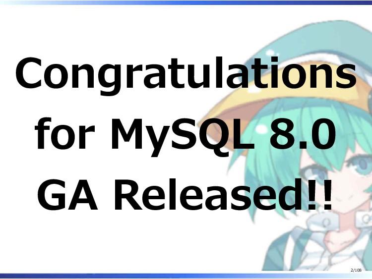 Congratulations for MySQL 8.0 GA Released!! 2/1...