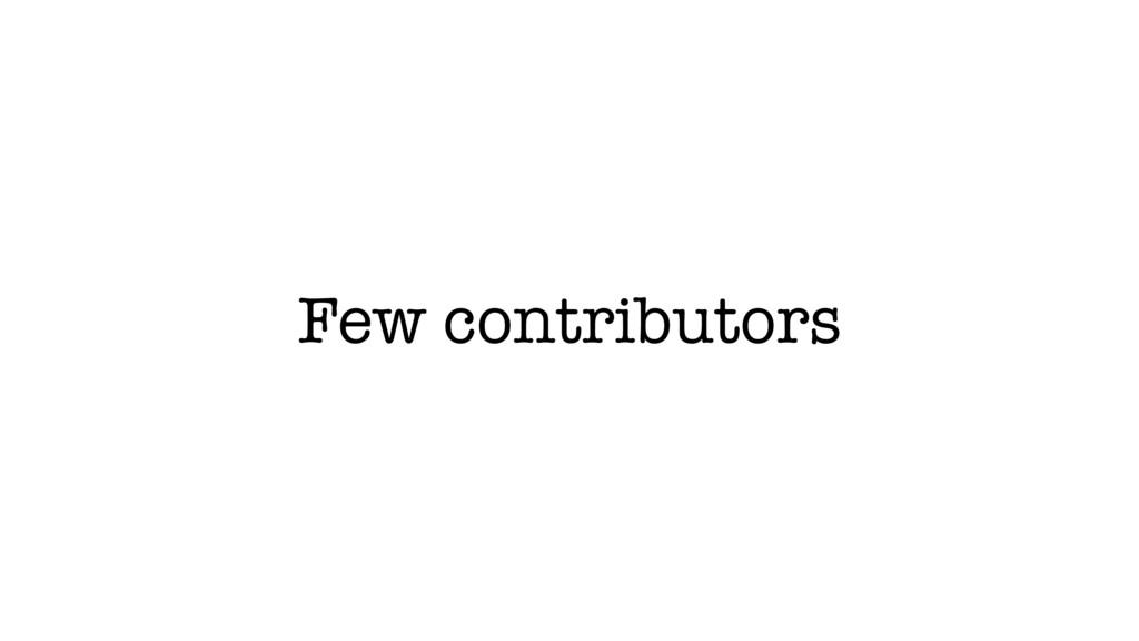 Few contributors