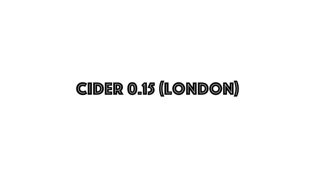 CIDER 0.15 (london)