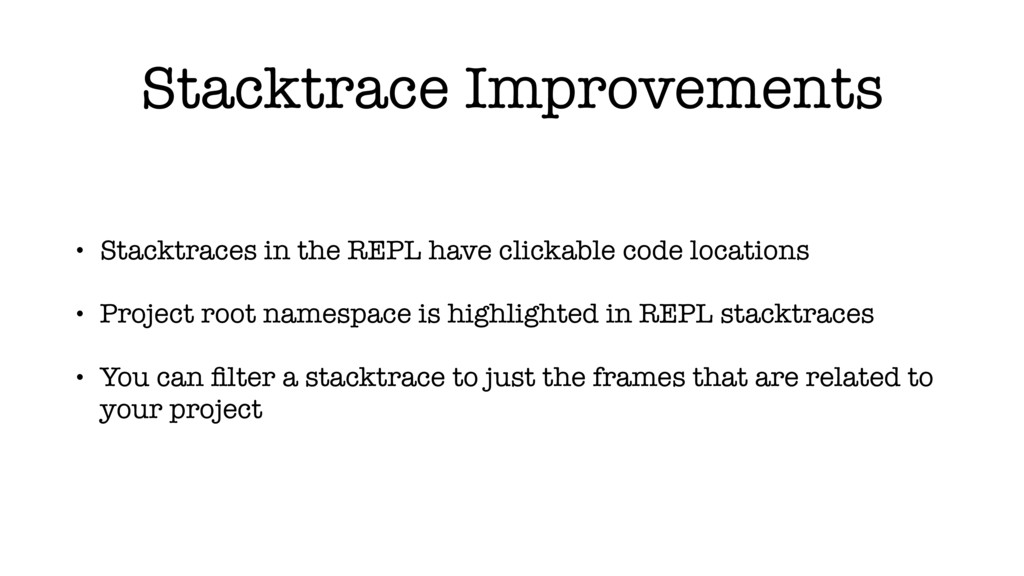 Stacktrace Improvements • Stacktraces in the RE...