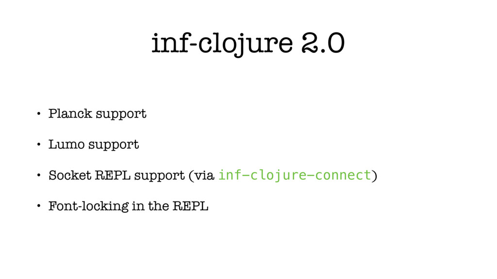 inf-clojure 2.0 • Planck support • Lumo support...